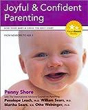 Shore, Penny A.: Joyful and Confident Parenting (Parent Smart)