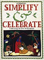 Simplify and Celebrate: Embracing the Soul…