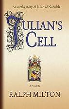 Julian's Cell: The Earthy Story of Julian of…