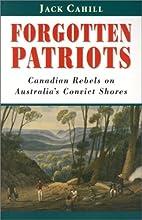 Forgotten patriots : Canadian rebels on…