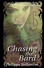 Chasing the Bard by Philippa Ballantine