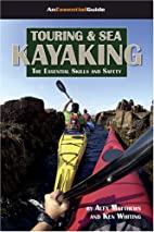 Touring and Sea Kayaking: The Essential…