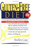 Case, Shelley: Gluten-Free Diet: A Comprehensive Resource Guide
