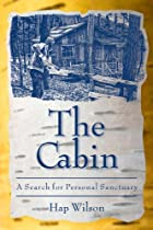 The cabin: a search for personal sanctuary…