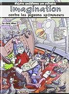 Imagination Contre les Pigeons Spammeurs by…