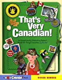 Bowers, Vivien: That's Very Canadian!: An Exceptionally Interesting Report About All Things Canadian, By Rachel