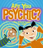 Are You Psychic?: The Official Guide for…