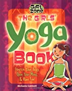 The Girls' Yoga Book: Stretch Your…