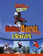 Blades, Boards and Scooters (Popular…
