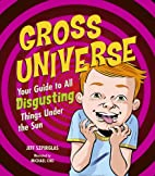 Gross Universe: Your Guide to All Disgusting…