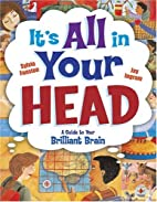 It's All in Your Head: A Guide to Your…