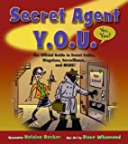 Secret Agent Y.O.U.: The Official Guide to…