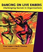 Dancing on Live Embers; Challenging Racism…