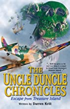 The Uncle Duncle Chronicles: Escape from…