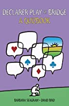 Declarer Play at Bridge: A Quizbook by…