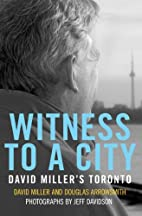 Witness to a City: David Miller's…