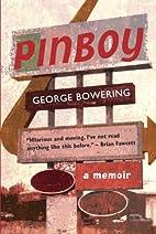 Pinboy: A Memoir by George Bowering