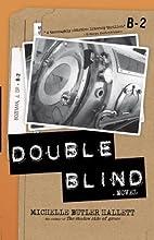 Double-blind by Michelle Butler Hallett