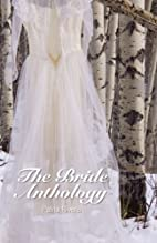 The Bride Anthology by Patria Rivera