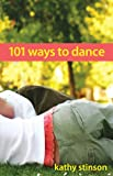 Stinson, Kathy: 101 Ways to Dance