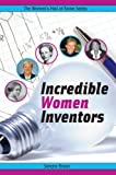 Braun, Sandra: Incredible Women Inventors