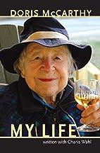 Doris McCarthy: My Life by Doris McCarthy