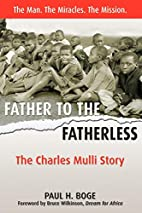 Father To The Fatherless: The Charles Mulli…