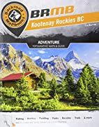 Kootenay Rockies BC (Backroad Mapbooks) by…