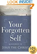 Your Forgotten Self: Mirrored in Jesus the Christ