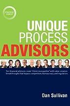 Unique Process Advisors by Dan Sullivan