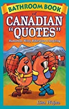 Bathroom Book of Canadian Quotes by Lisa…