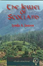 The Jewel of Scotland by Lynda Janzen