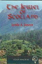 The Jewel of Scotland by Lynda Janzen