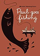 Paul Goes Fishing by Michel Rabagliati