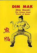 Dim Mak by Douglas H. Y Hsieh