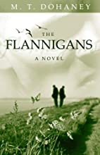 The Flannigans by M.T. Dohaney