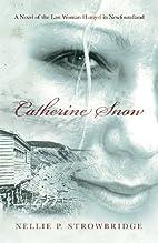 Catherine Snow by Nellie P. Strowbridge