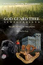 God Guard Thee Newfoundland by Paul J.…