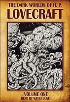 Dark Worlds of H.P. Lovecraft by H. P.…
