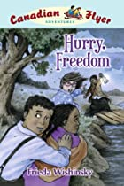 Hurry, Freedom by Frieda Wishinsky