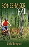 Thompson, Linda: Boneshaker Trail