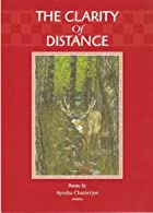 The Clarity of Distance by Ayesha Chatterjee