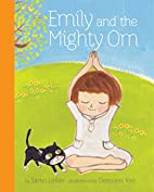 Emily and the Mighty Om by Sarah Lolley