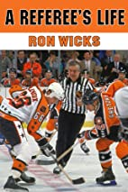A referee's life by Ron Wicks