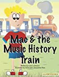 Carol Johnson: Mac & the Music History Train