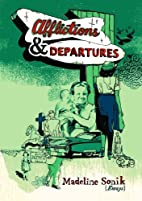 Afflictions and Departures by Madeline Sonik