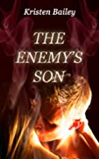 The Enemy's Son by Kristen Bailey