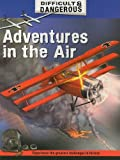 Lewis, Simon: Adventures in the Air (Difficult & Dangerous)