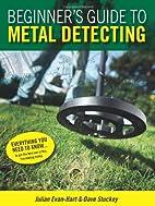 Beginner's Guide To Metal Detecting…
