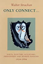 Only Connect . . .: Poets, Painters,…